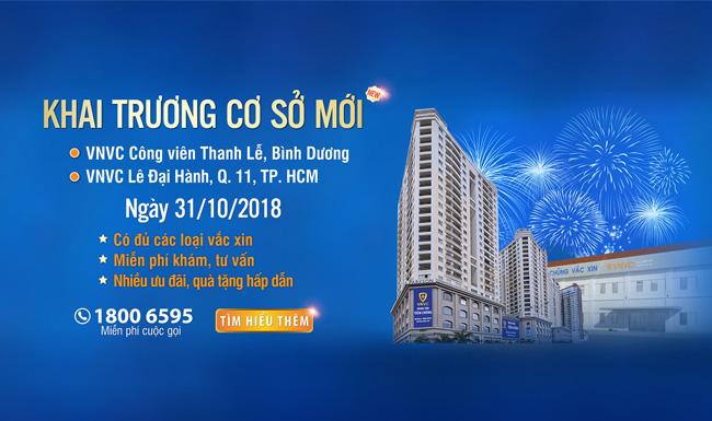 VNVC KHAI TRƯƠNG 2 TRUNG TÂM TIÊM CHỦNG TẠI BÌNH DƯƠNG VÀ TPHCM