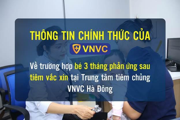 Thông tin chính thức về việc bé 3 tháng tuổi phản ứng sau tiêm vắc xin tại Trung tâm VNVC Hà Đông