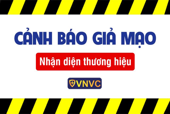 Cảnh báo tình trạng giả mạo thương hiệu VNVC