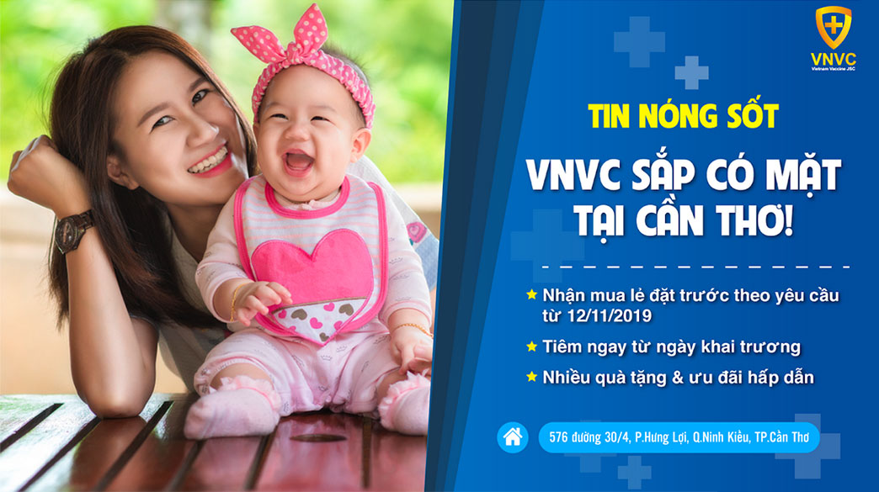 Từ ngày 12/11/2019, VNVC Cần Thơ nhận mua đặt trước theo yêu cầu hàng loạt vắc xin hot