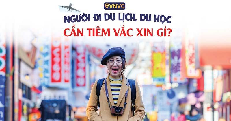 Người đi du học, du lịch cần tiêm vắc xin gì