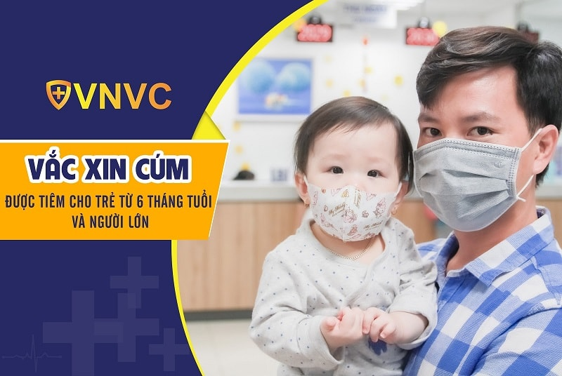 Vắc xin cúm được tiêm cho trẻ từ 6 tháng tuổi và người lớn