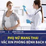 Phụ nữ mang thai có cần tiêm vắc xin phòng bệnh bạch hầu không?