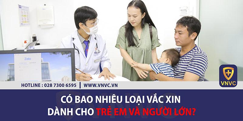 Có bao nhiêu loại vắc xin dành cho Trẻ em và Người lớn?