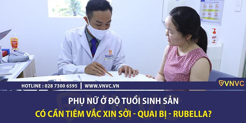 Phụ nữ ở độ tuổi sinh sản có cần tiêm vắc xin sởi – quai bị – rubella?