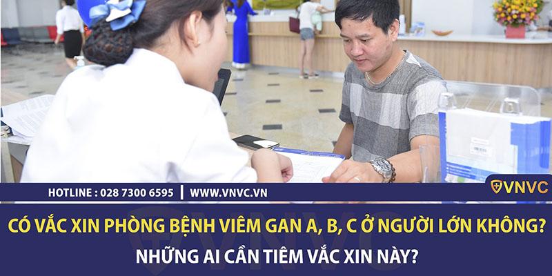 Có vắc xin phòng bệnh viêm gan A, B, C ở người lớn không?