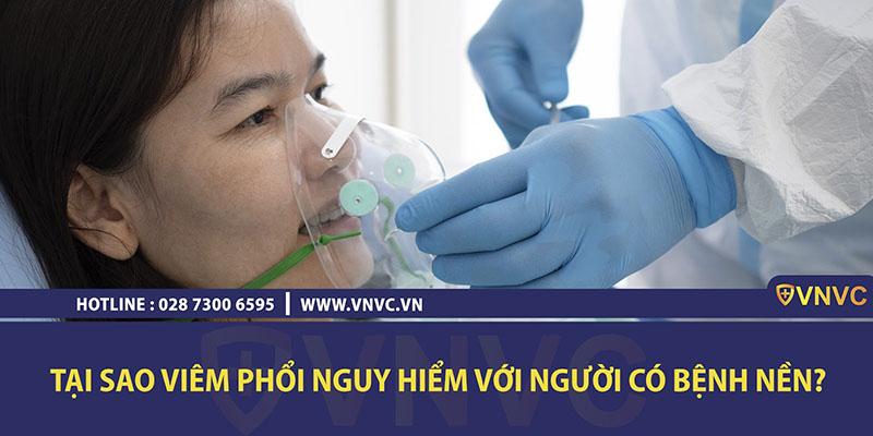 Tại sao viêm phổi nguy hiểm với người có bệnh nền?