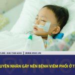 Nguyên nhân gây nên bệnh viêm phổi ở trẻ?