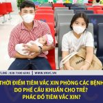 Thời điểm tiêm vắc xin phòng các bệnh do phế cầu khuẩn cho trẻ?