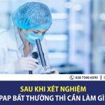 Làm gì khi xét nghiệm PAP có kết quả bất thường?