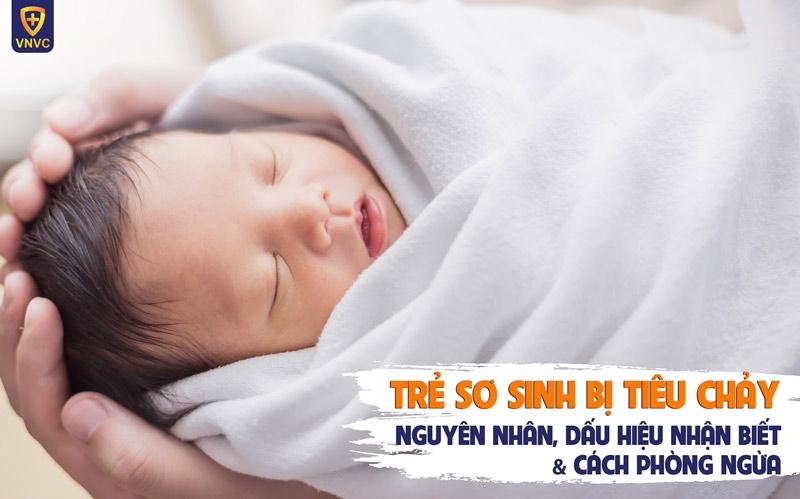 Trẻ sơ sinh bị tiêu chảy: Nguyên nhân, dấu hiệu nhận biết và cách phòng ngừa