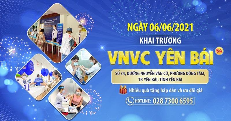 Khai trương VNVC Yên Bái: kịp thời mang vắc xin về vùng dịch