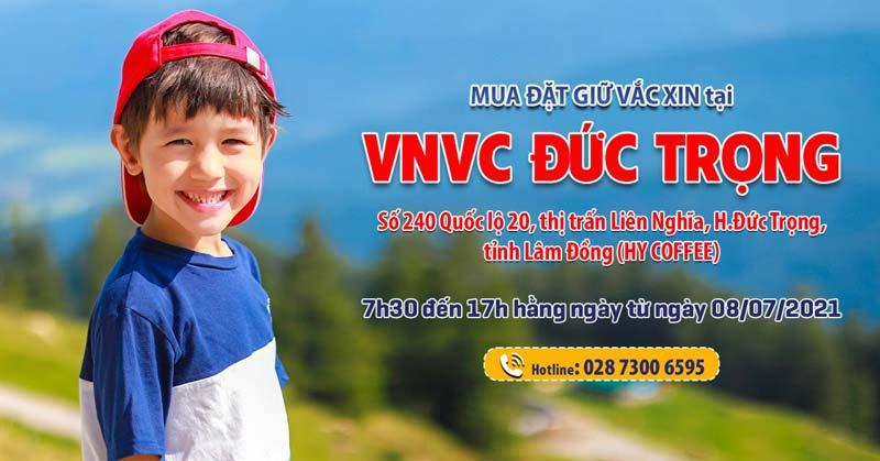 VNVC Đức Trọng nhận đặt giữ hàng loạt vắc xin từ ngày 8/7/2021