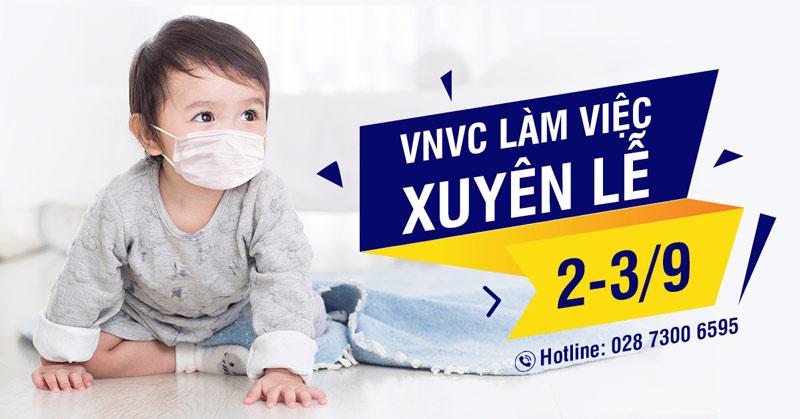Hệ thống tiêm chủng VNVC làm việc xuyên lễ 2/9, không nghỉ trưa